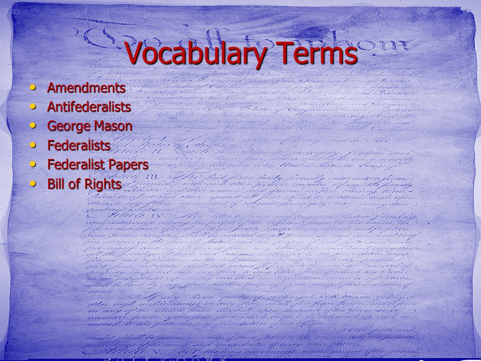 Vocabulary Terms Amendments Antifederalists George Mason Federalists