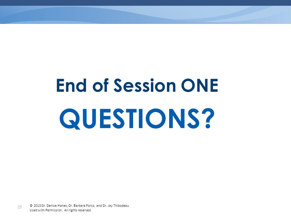 QUESTIONS End of Session ONE