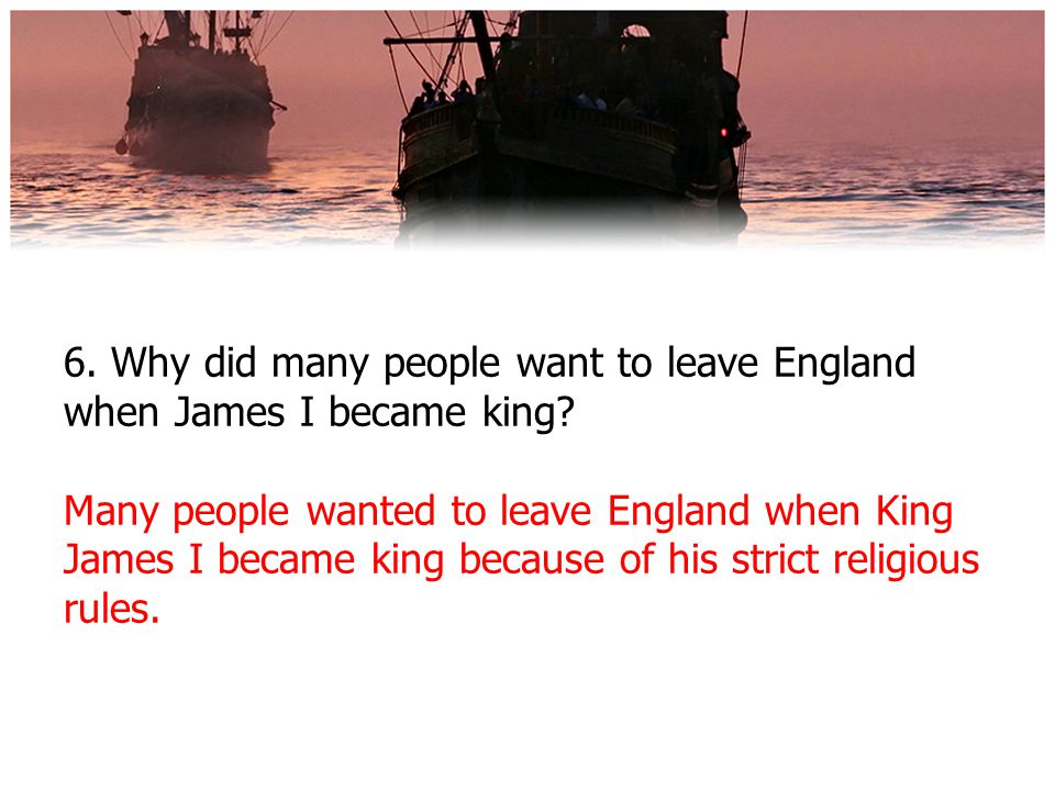 6. Why did many people want to leave England when James I became king