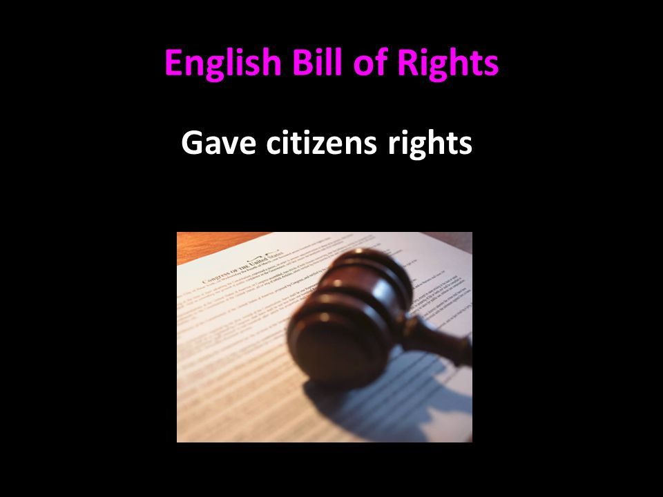 English Bill of Rights Gave citizens rights