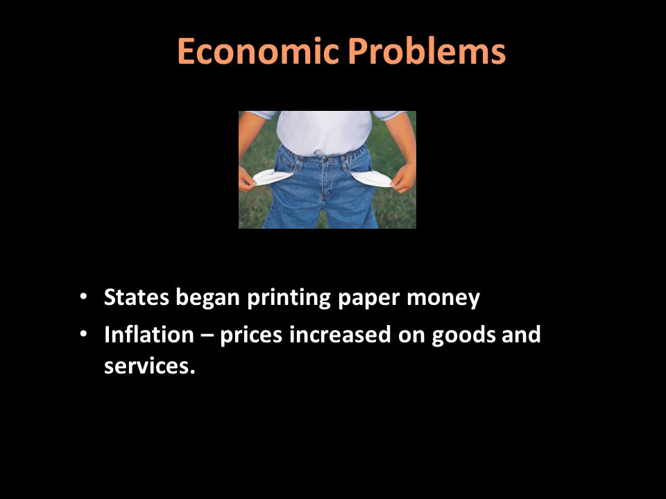 Economic Problems States began printing paper money