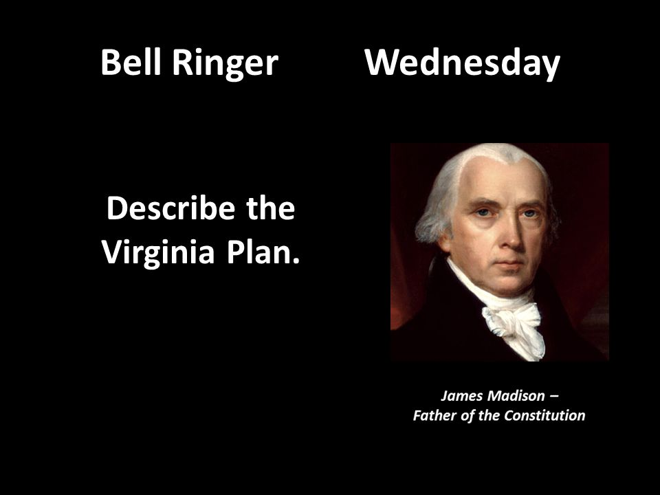 Describe the Virginia Plan.