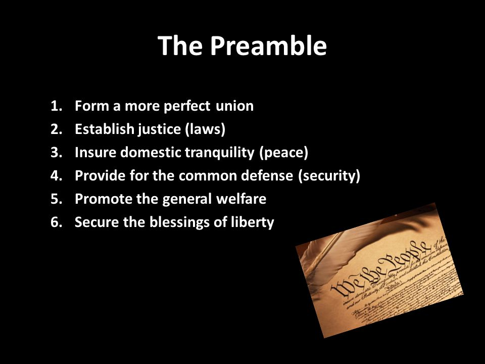 The Preamble Form a more perfect union Establish justice (laws)