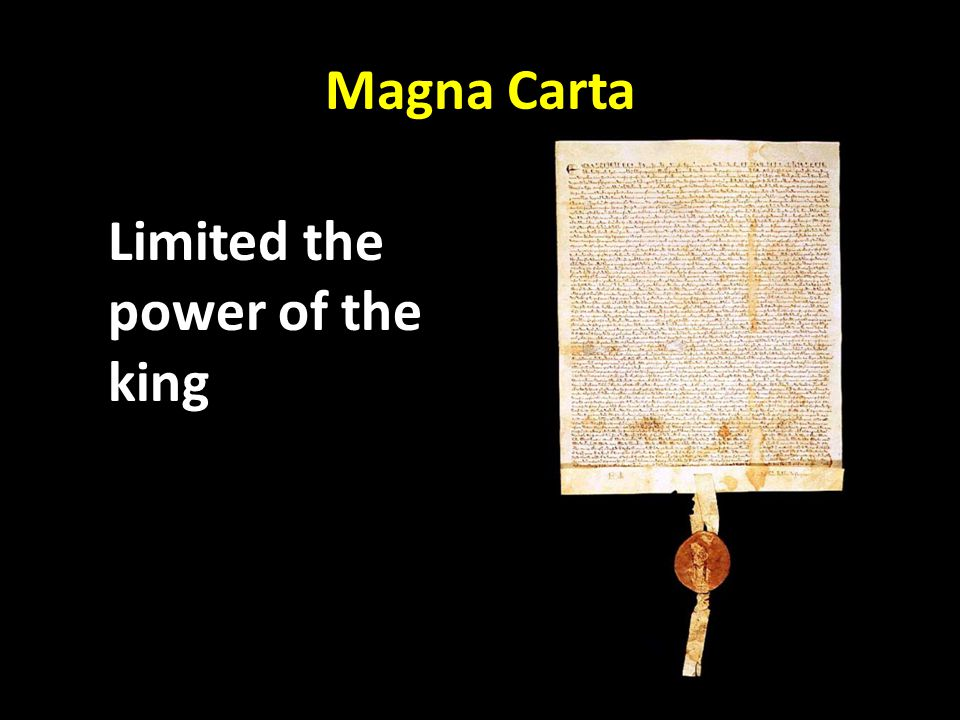Magna Carta Limited the power of the king