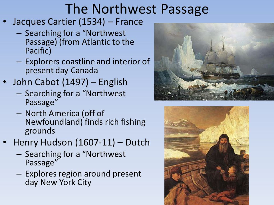 The Northwest Passage Jacques Cartier (1534) – France