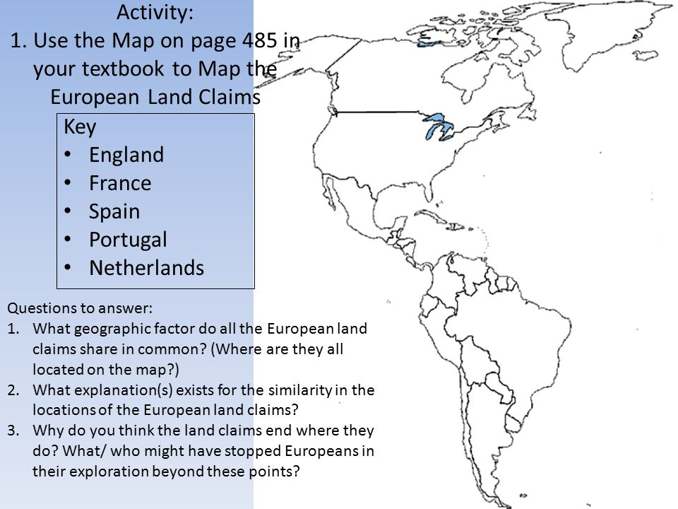 Activity: 1. Use the Map on page 485 in your textbook to Map the European Land Claims