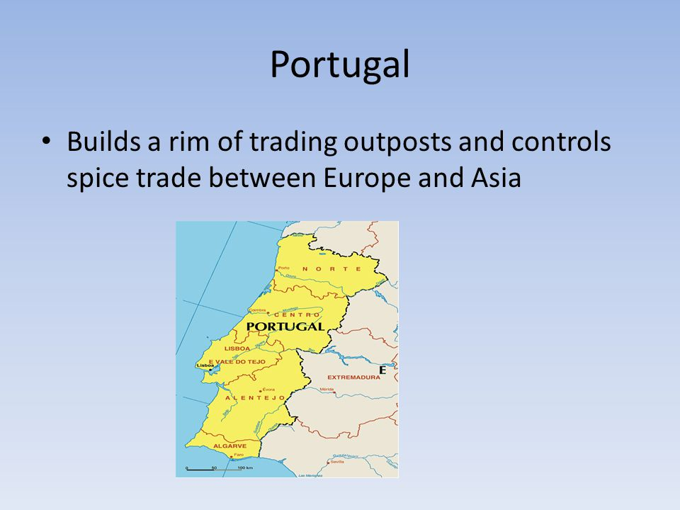 Portugal Builds a rim of trading outposts and controls spice trade between Europe and Asia