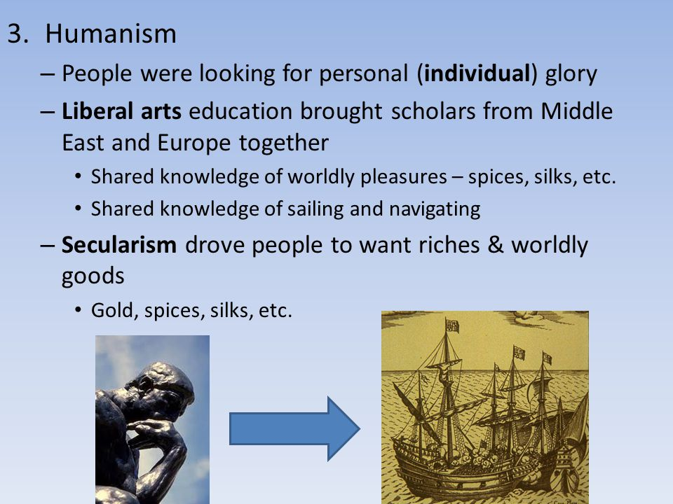 Humanism People were looking for personal (individual) glory