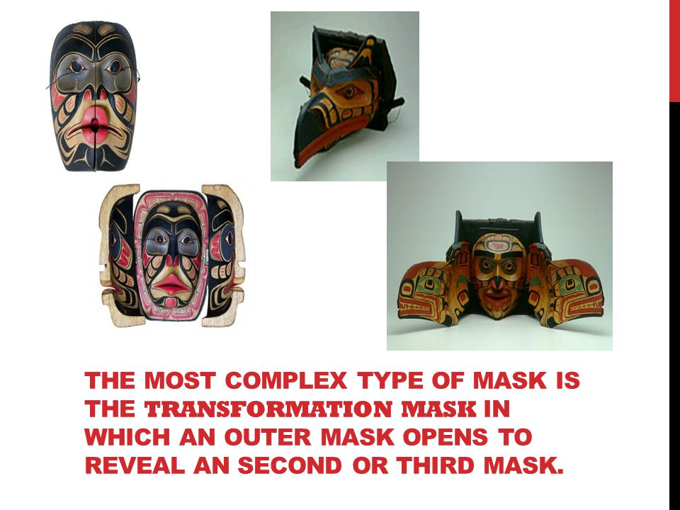 The most complex type of mask is the transformation mask in which an outer mask opens to reveal an second or third mask.
