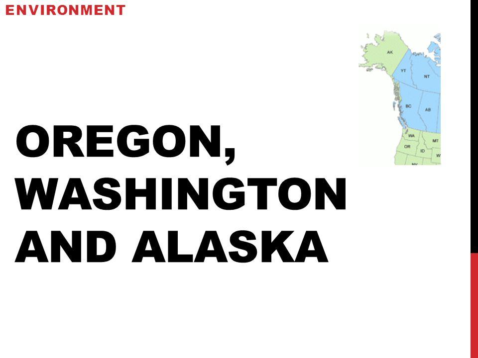 Oregon, Washington and Alaska