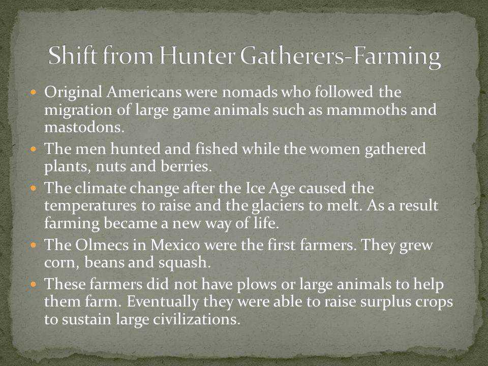 Shift from Hunter Gatherers-Farming