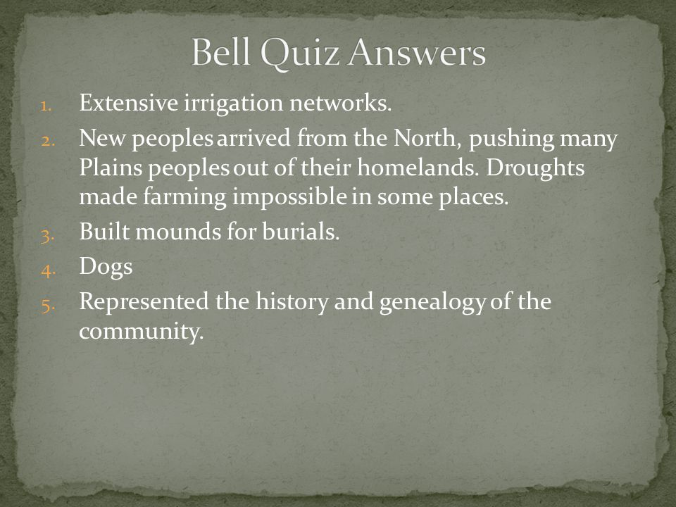 Bell Quiz Answers Extensive irrigation networks.