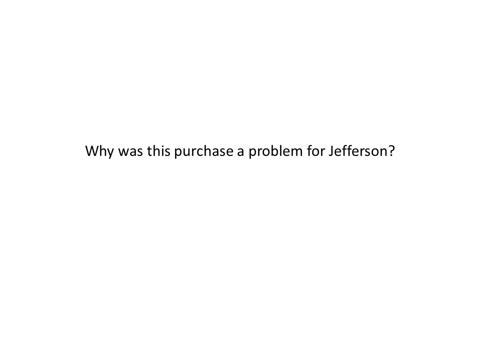 Why was this purchase a problem for Jefferson