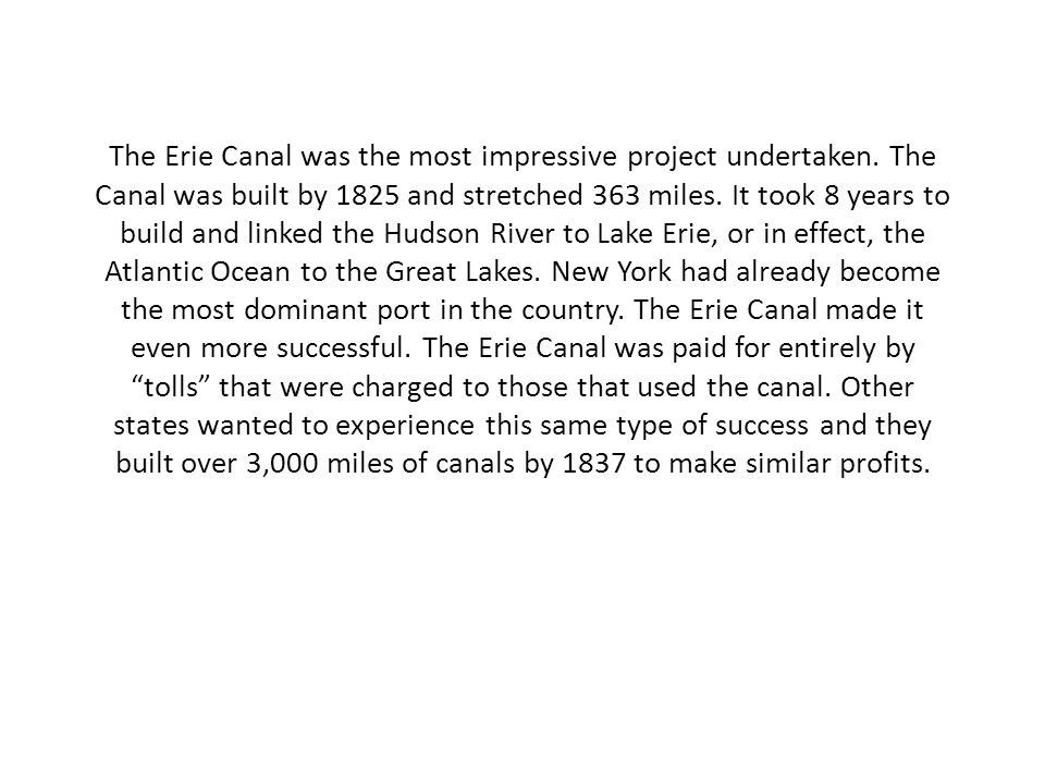 The Erie Canal was the most impressive project undertaken