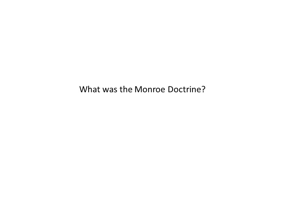 What was the Monroe Doctrine