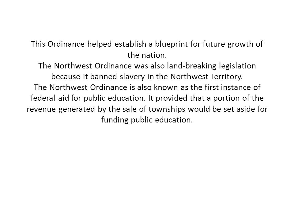This Ordinance helped establish a blueprint for future growth of the nation.