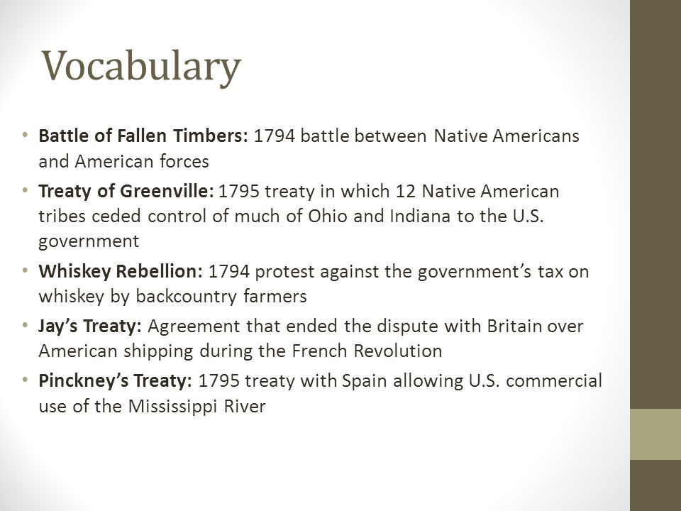 Vocabulary Battle of Fallen Timbers: 1794 battle between Native Americans and American forces.