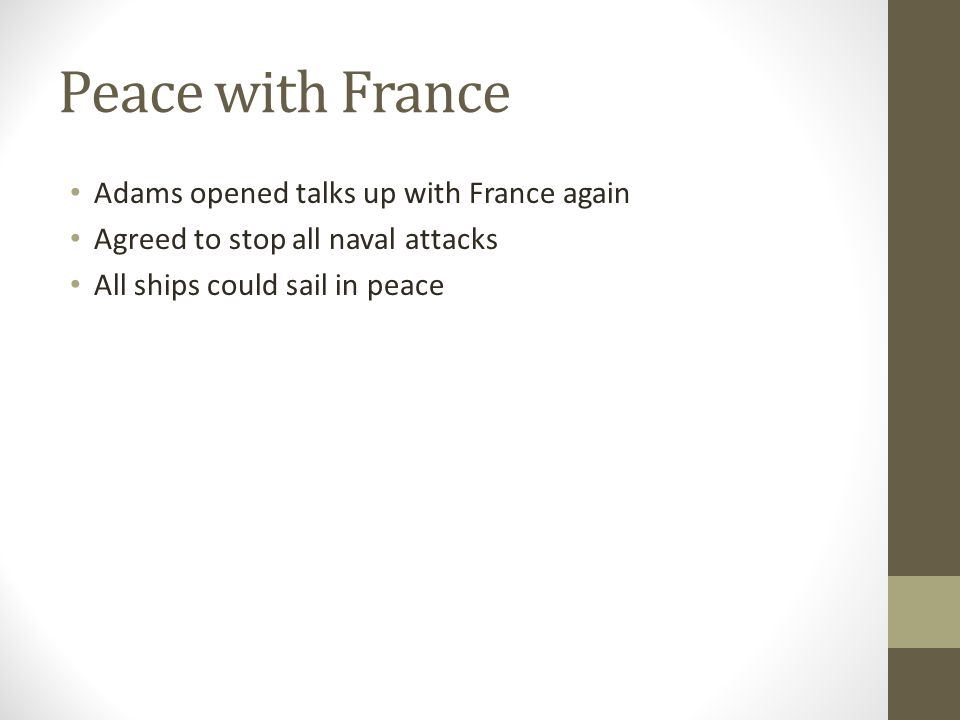 Peace with France Adams opened talks up with France again