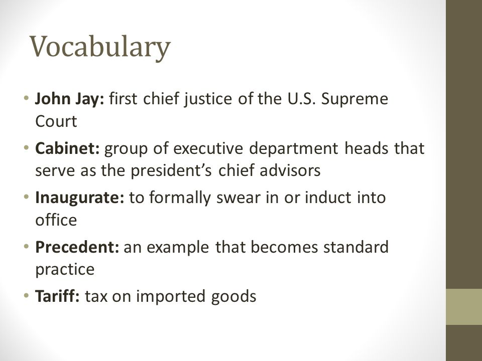 Vocabulary John Jay: first chief justice of the U.S. Supreme Court