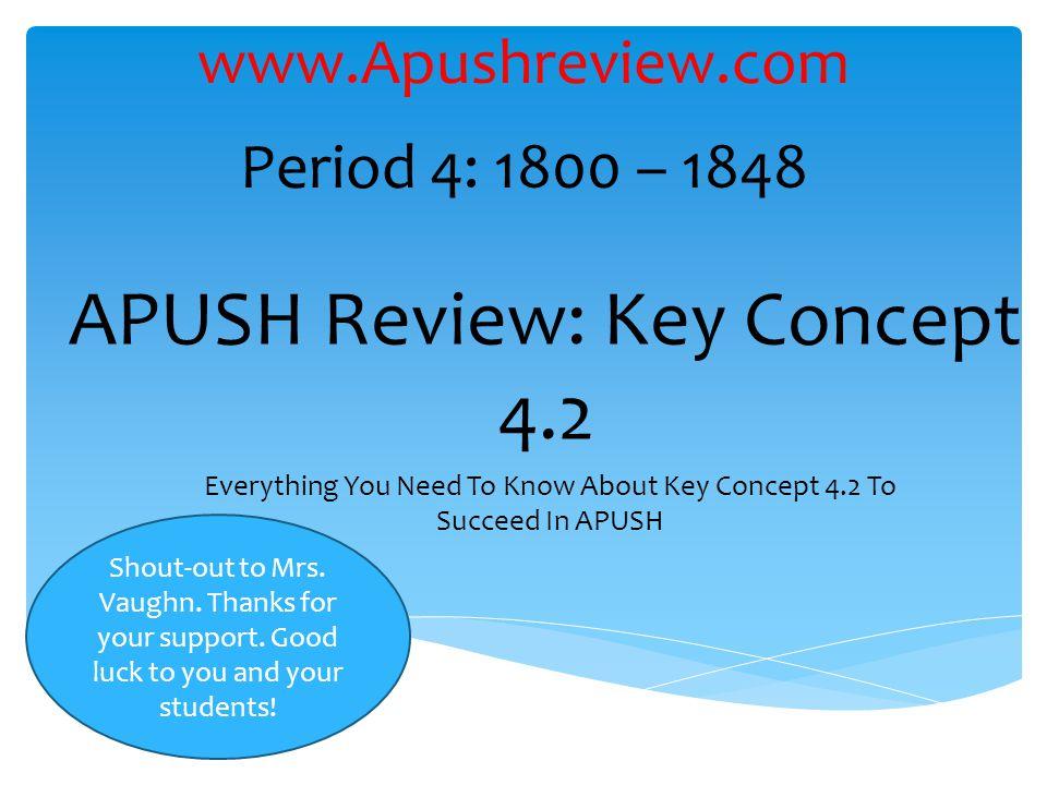 APUSH Review: Key Concept 4.2