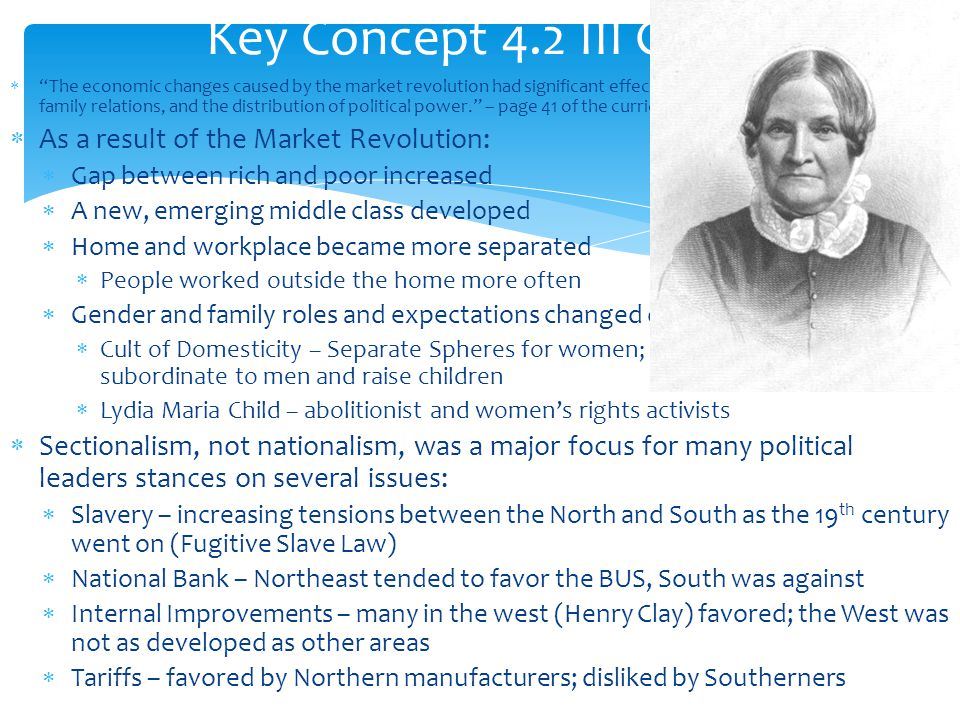 Key Concept 4.2 III Cont. As a result of the Market Revolution: