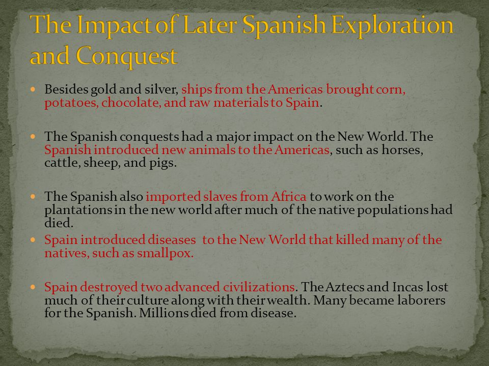 The Impact of Later Spanish Exploration and Conquest