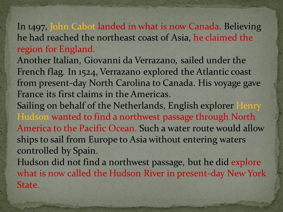 In 1497, John Cabot landed in what is now Canada
