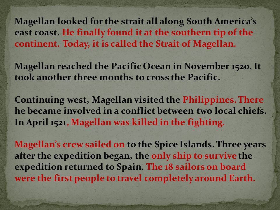 Magellan looked for the strait all along South America's east coast