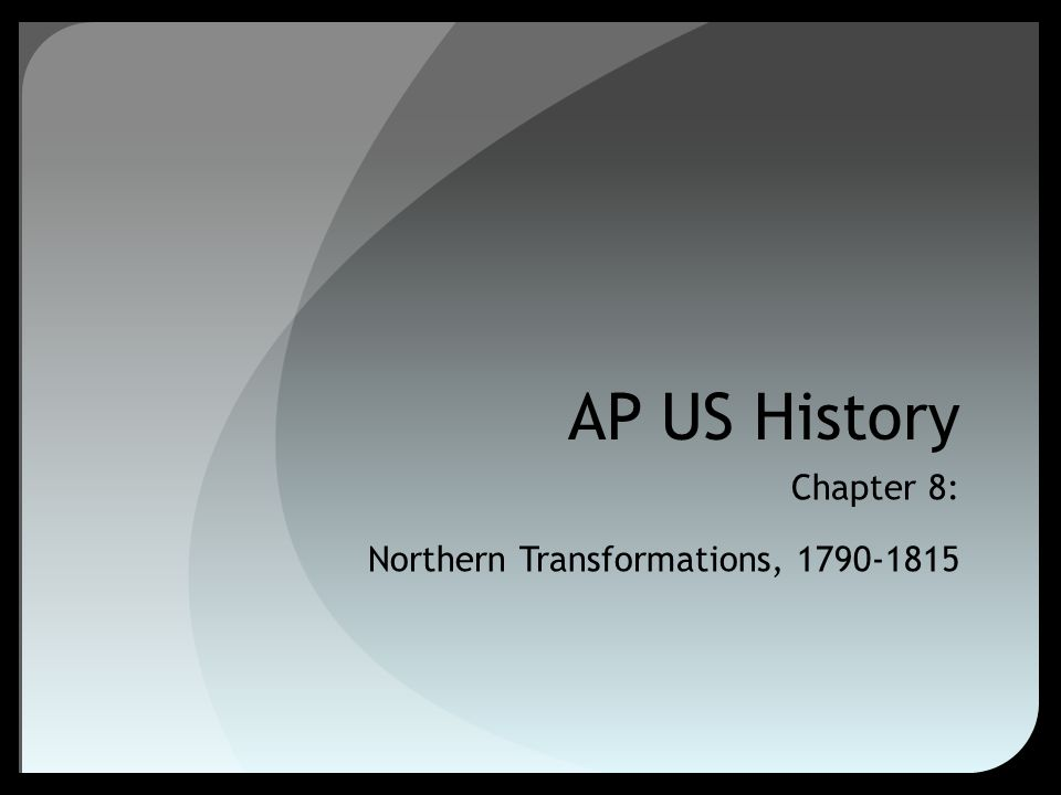 Chapter 8: Northern Transformations, 1790-1815