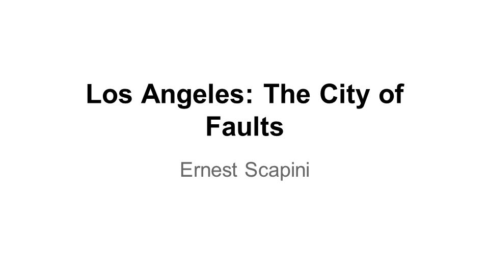 Los Angeles: The City of Faults