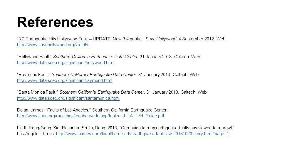 References 3.2 Earthquake Hits Hollywood Fault – UPDATE: New 3.4 quake. Save Hollywood. 4 September 2012. Web. http://www.savehollywood.org/ p=960.