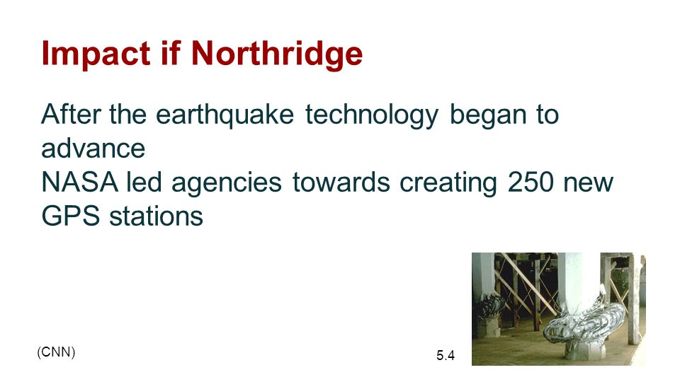 Impact if Northridge After the earthquake technology began to advance