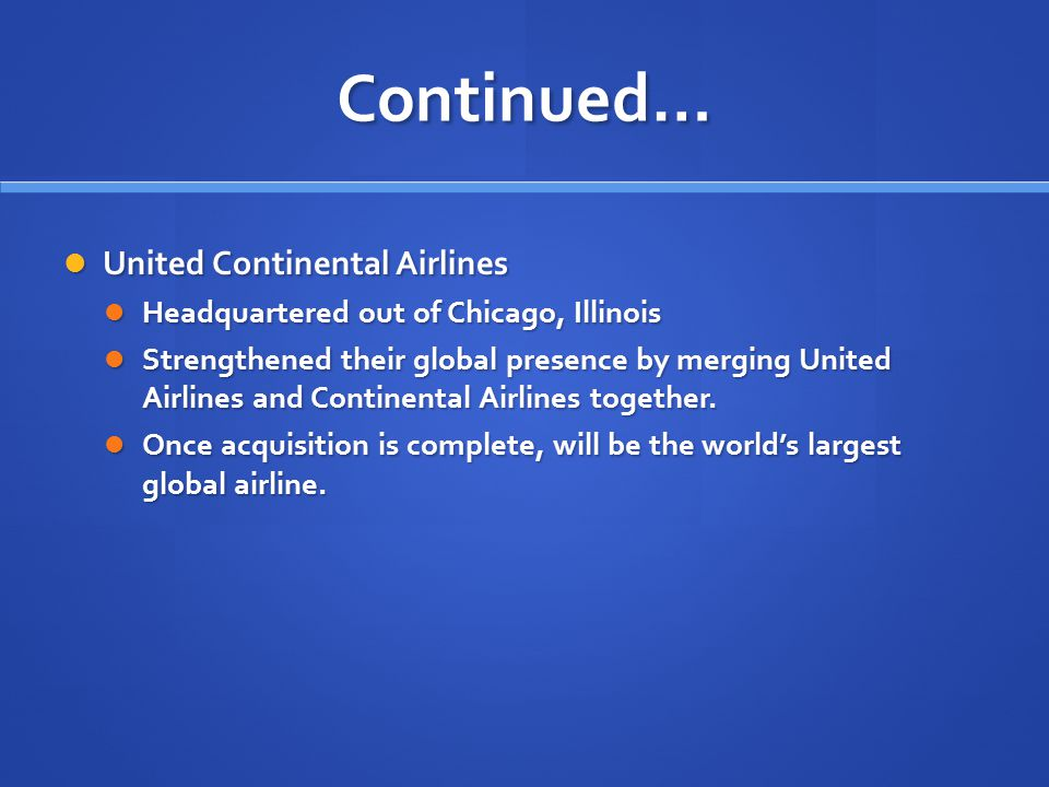 Continued… United Continental Airlines