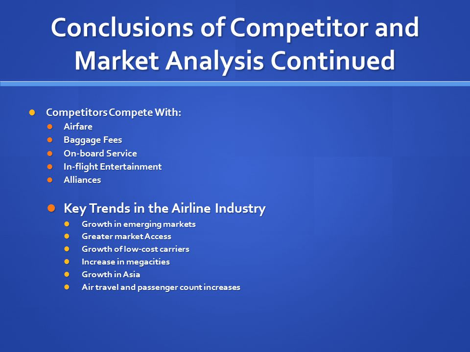 Conclusions of Competitor and Market Analysis Continued
