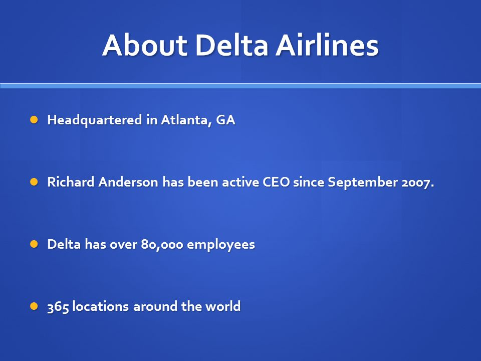 About Delta Airlines Headquartered in Atlanta, GA