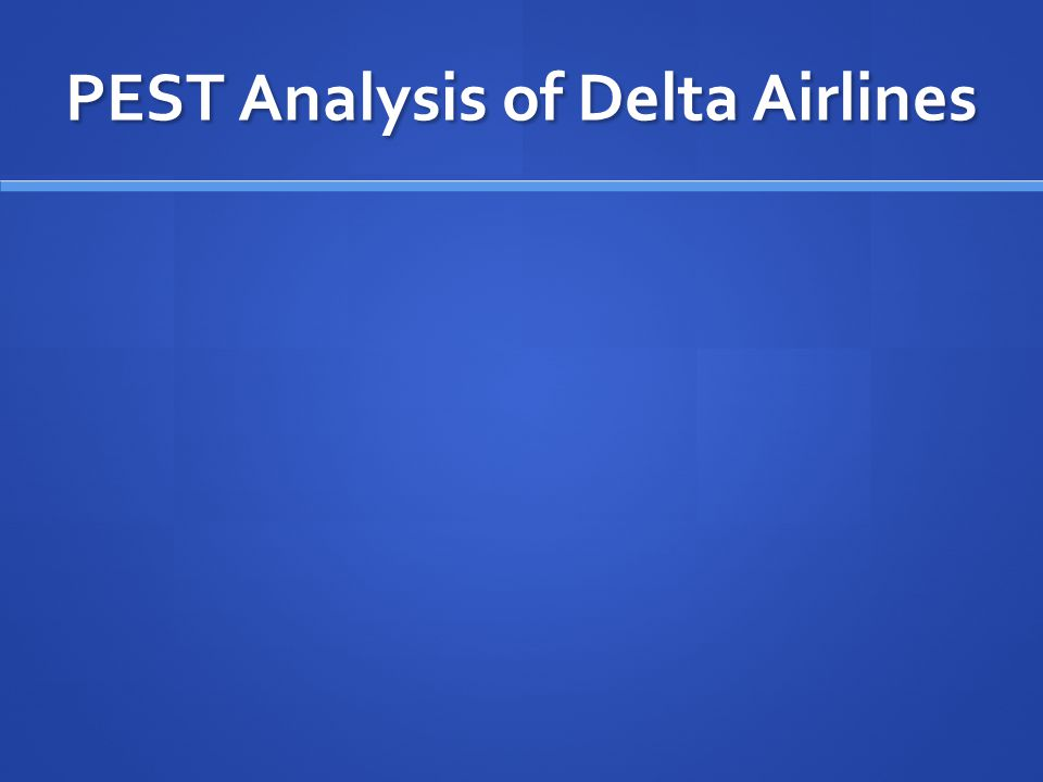 PEST Analysis of Delta Airlines