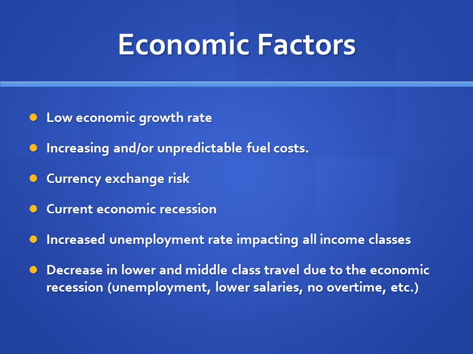 Economic Factors Low economic growth rate
