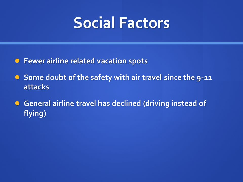 Social Factors Fewer airline related vacation spots