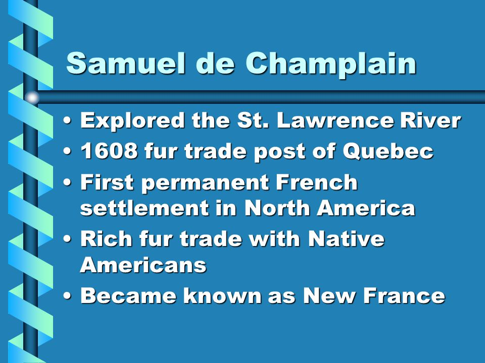 Samuel de Champlain Explored the St. Lawrence River