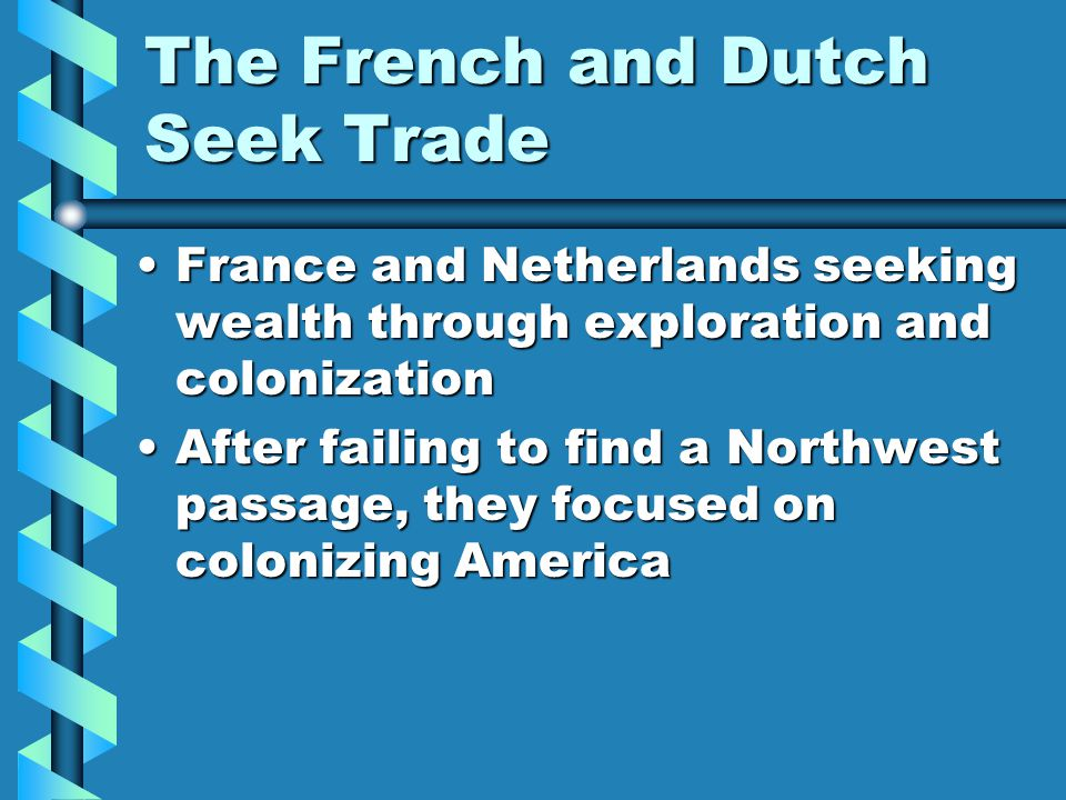 The French and Dutch Seek Trade