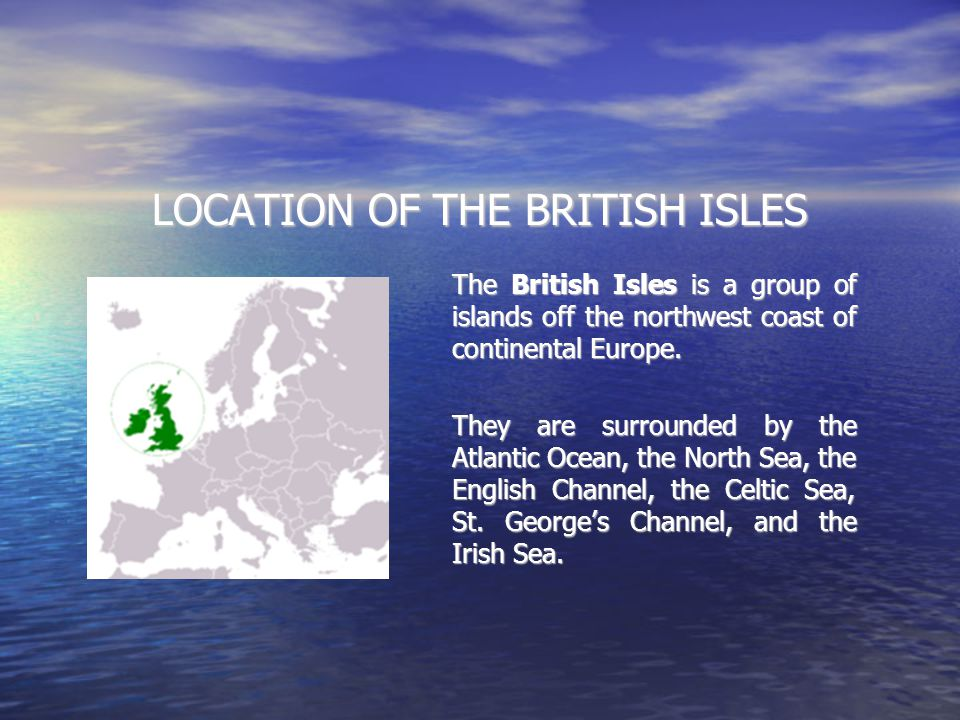 LOCATION OF THE BRITISH ISLES