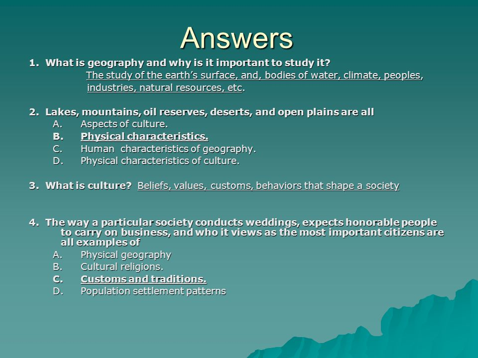Answers 1. What is geography and why is it important to study it