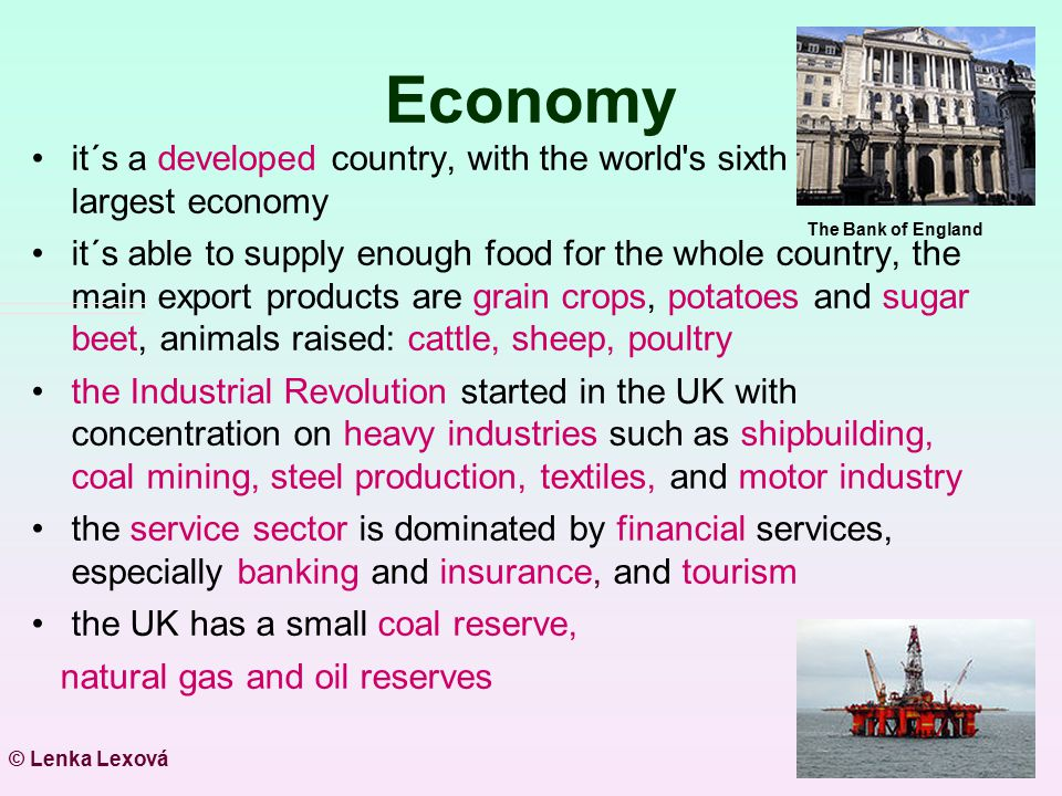 Economy it´s a developed country, with the world s sixth largest economy.