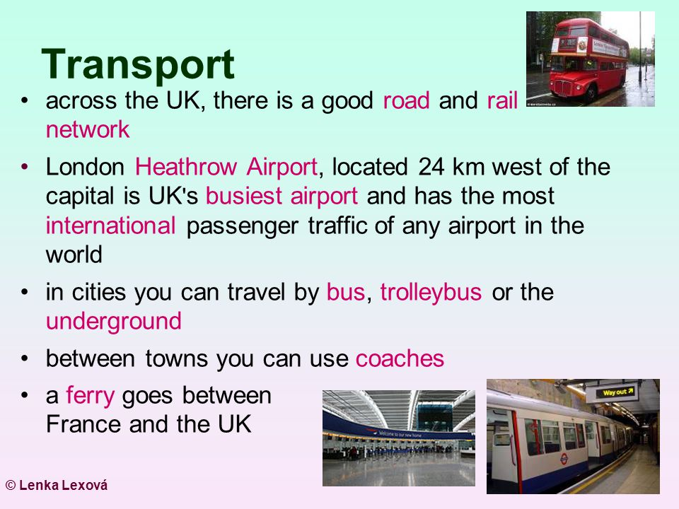 Transport across the UK, there is a good road and rail network