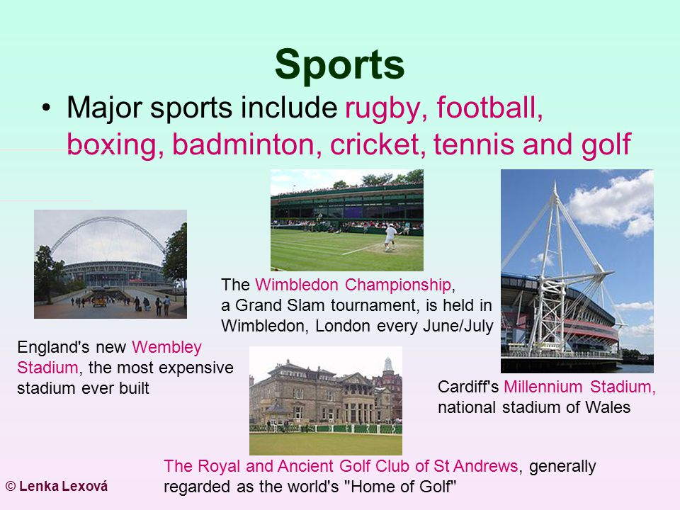 Sports Major sports include rugby, football, boxing, badminton, cricket, tennis and golf.