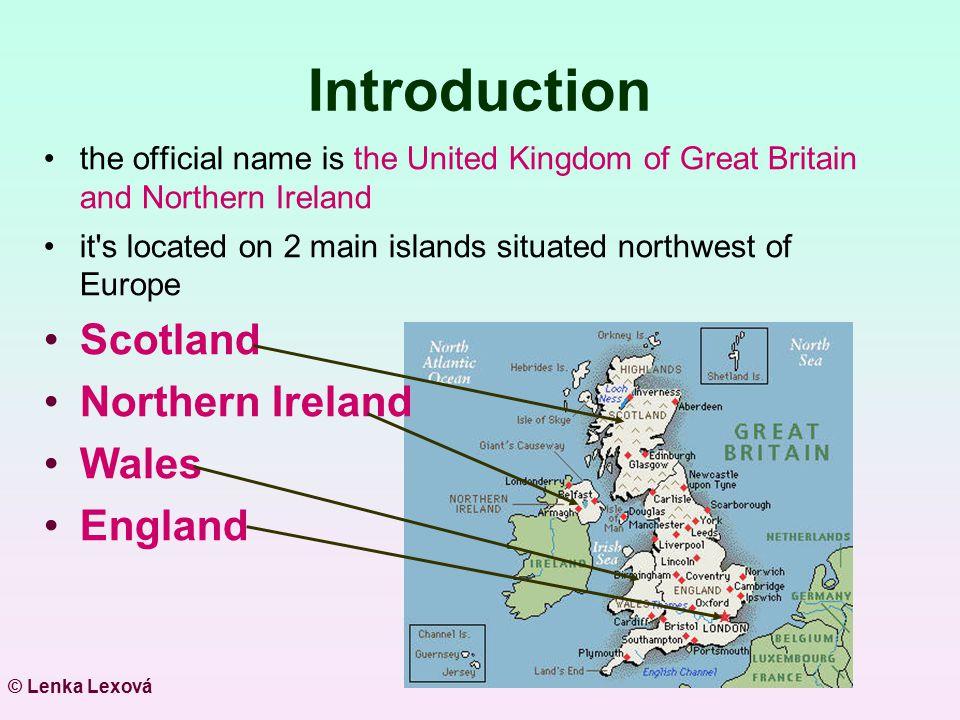 Introduction Scotland Northern Ireland Wales England