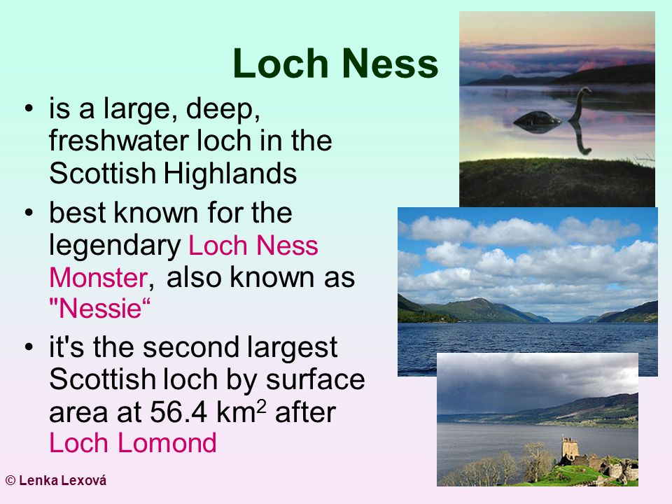 Loch Ness is a large, deep, freshwater loch in the Scottish Highlands