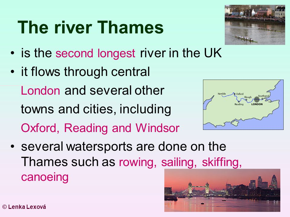 The river Thames is the second longest river in the UK