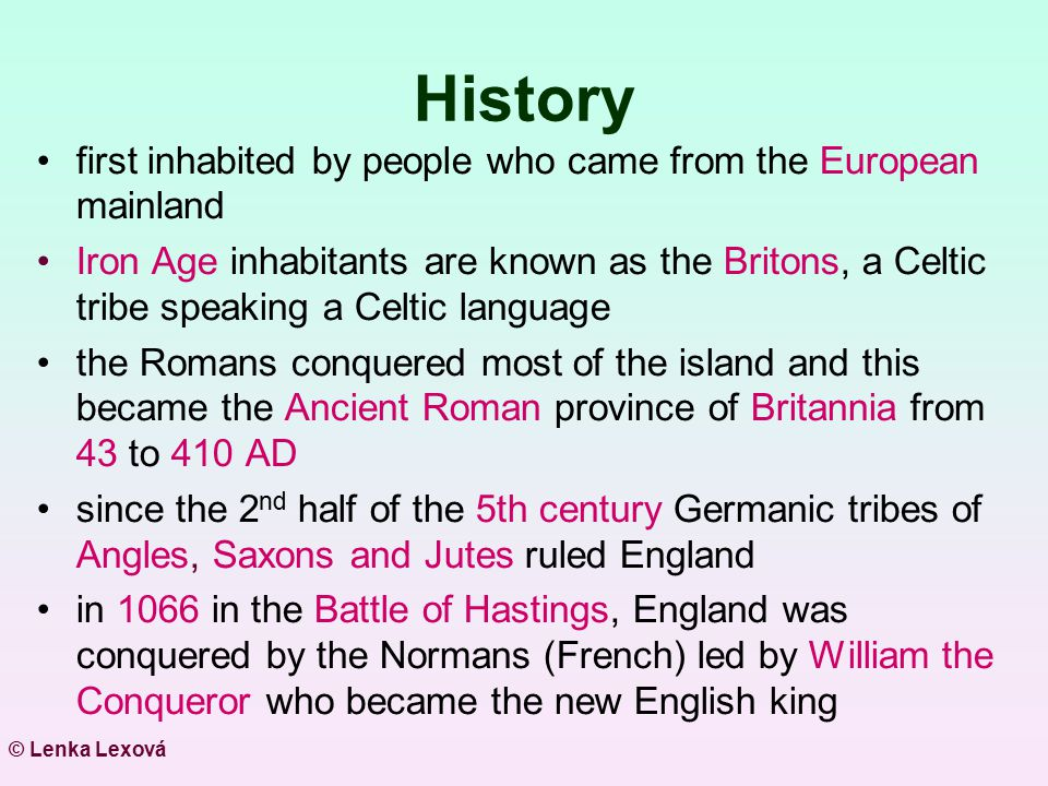 History first inhabited by people who came from the European mainland