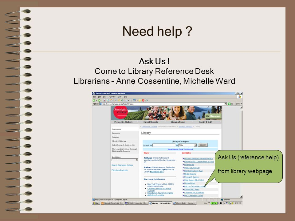 Need help Ask Us ! Come to Library Reference Desk